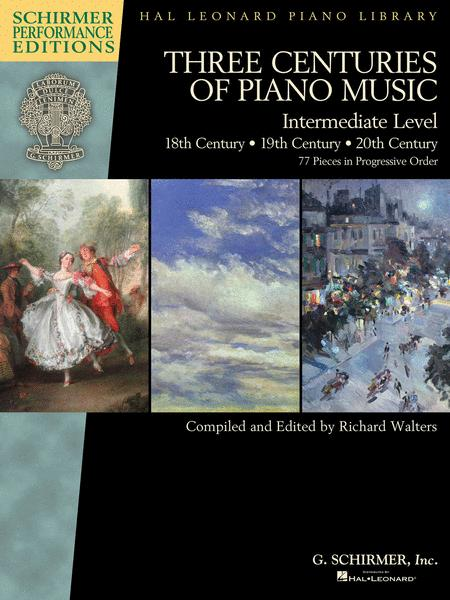 Three Centuries of Piano Music: 18th, 19th & 20th Centuries