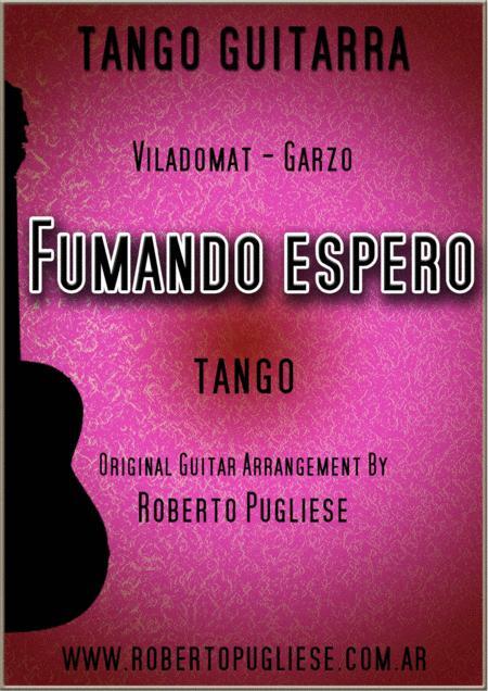 Fumando espero - tango for guitar (Viladomat-Garzo)