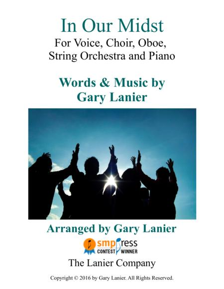 Gary Lanier: IN OUR MIDST (Worship - For Voice, Choir, Oboe, String Orchestra and Piano with Parts)