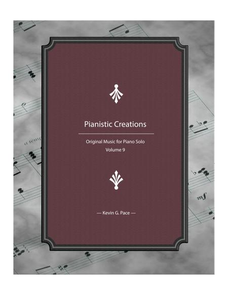 Pianistic Creations: Original Music for Piano Solo (volume 9)