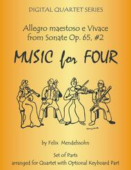Allegro maestoso e Vivace from Sonata Op. 65, #2 by Mendelssohn for String Quartet or Piano Quintet