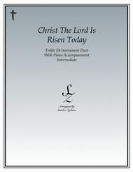 Christ The Lord Is Risen Today (treble Eb instrument duet)