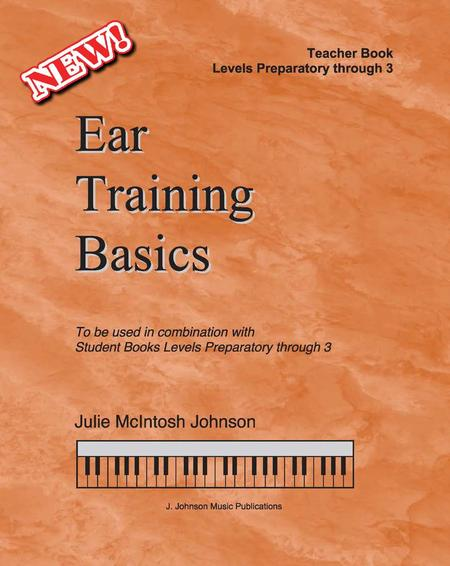 Ear Training Basics: Teacher Book (Preparatory Level through Level 3)