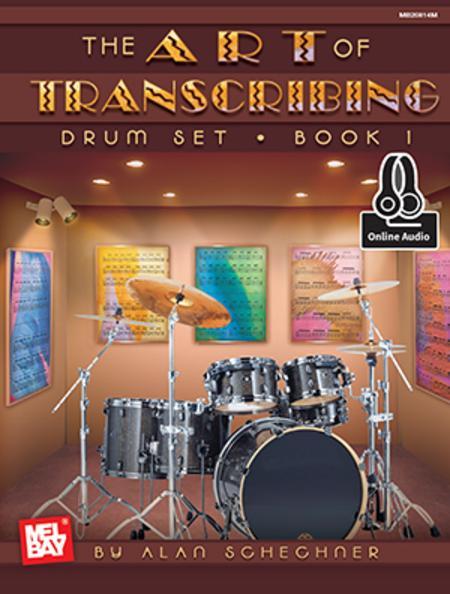 Art of Transcribing - Drum Set, Book 1