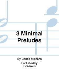 3 Minimal Preludes