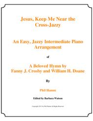 Jesus, Keep Me Near the Cross-Jazzy