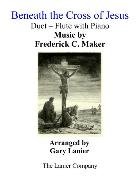 Gary Lanier: BENEATH THE CROSS OF JESUS (Duet – Flute & Piano with Parts)