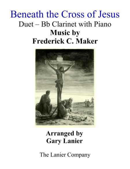 Gary Lanier: BENEATH THE CROSS OF JESUS (Duet – Bb Clarinet & Piano with Parts)