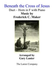 Gary Lanier: BENEATH THE CROSS OF JESUS (Duet – Horn in F & Piano with Parts)