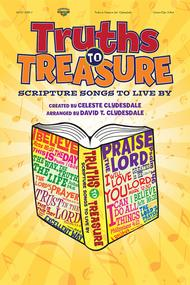 Truths to Treasure: Scripture Songs to Live By (choral book)