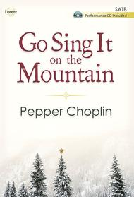 Go Sing It on the Mountain - SATB Score with Performance CD
