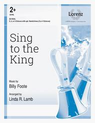 Sing to the King