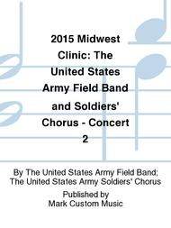 2015 Midwest Clinic: The United States Army Field Band and Soldiers' Chorus - Concert 2