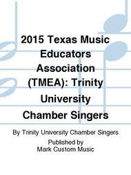 2015 Texas Music Educators Association (TMEA): Trinity University Chamber Singers
