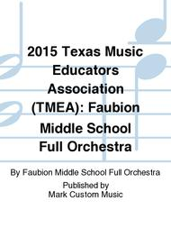 2015 Texas Music Educators Association (TMEA): Faubion Middle School Full Orchestra