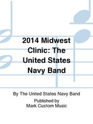2014 Midwest Clinic: The United States Navy Band