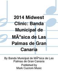2014 Midwest Clinic: Banda Municipal de Música de Las Palmas de Gran Canaria
