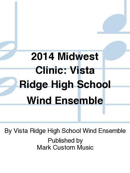 2014 Midwest Clinic: Vista Ridge High School Wind Ensemble