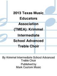 2013 Texas Music Educators Association (TMEA): Krimmel Intermediate School Advanced Treble Choir