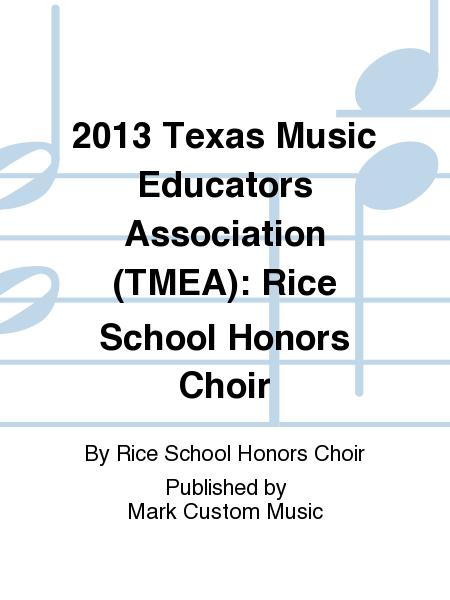 2013 Texas Music Educators Association (TMEA): Rice School Honors Choir