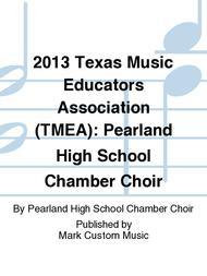 2013 Texas Music Educators Association (TMEA): Pearland High School Chamber Choir