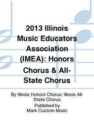 2013 Illinois Music Educators Association (IMEA): Honors Chorus & All-State Chorus