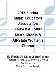2013 Florida Music Educators Association (FMEA): All-State Men's Chorus & All-State Women's Chorus