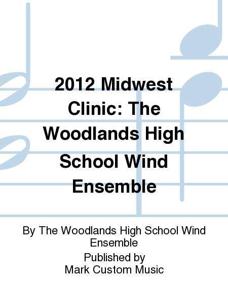 2012 Midwest Clinic: The Woodlands High School Wind Ensemble