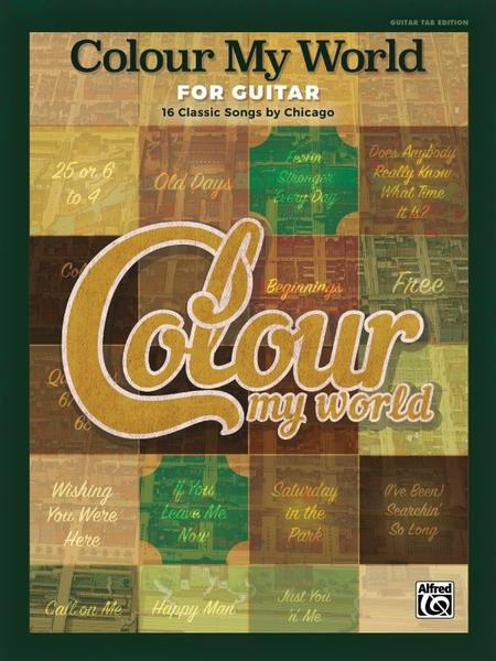 Colour My World For Guitar 16 Classic Songs By Chicago Sheet