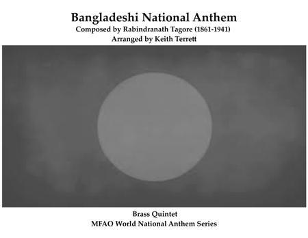 "Bangladeshi National Anthem for Brass Quintet (""Amar Shonar Bangla"")"