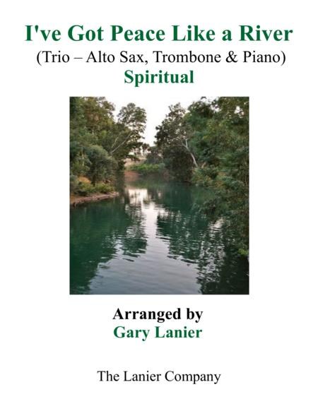 Gary Lanier: I'VE GOT PEACE LIKE A RIVER (Trio – Alto Sax, Trombone & Piano with Parts)