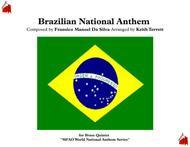 Brazilian National Anthem (Portuguese: Hino Nacional Brasileiro) for Brass Quintet (MFAO World National Anthem Series)