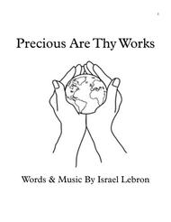Precious Are Thy Works