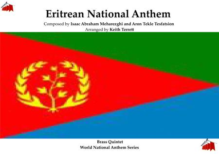 Eritrean National Anthem (Ertra, Ertra, Ertra (Tigrinya: ኤርትራ ኤርትራ ኤርትራ?  ارتريا ارتريا ارتريا‎) for Brass Quintet