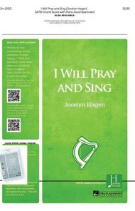 I Will Pray and Sing
