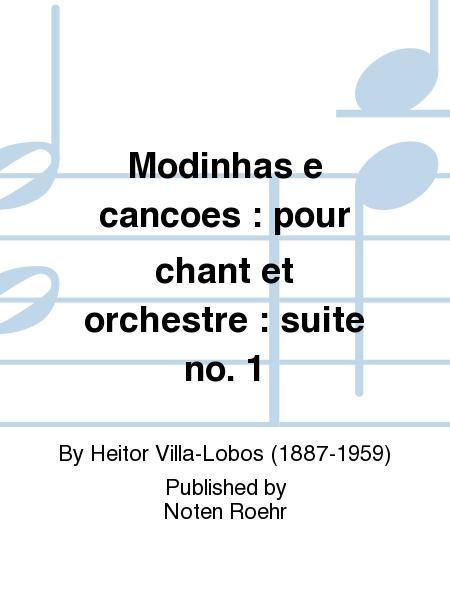 Modinhas e cancoes : pour chant et orchestre : suite no. 1