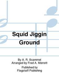 Squid Jiggin Ground