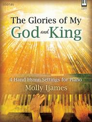 The Glories of My God and King