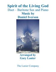 SPIRIT OF THE LIVING GOD (Duet – Baritone Sax & Piano with Parts)