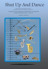 Shut Up And Dance - Bb Tenor Saxophone with Piano Accompaniment. (Optional Pecussion Drum Set)