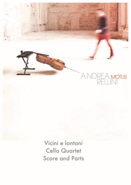 Vicini e lontani (Cello Quartet / Cello Quintet)