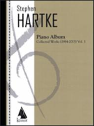Stephen Hartke Piano Album, Volume 1: Collected Works 1984-2015