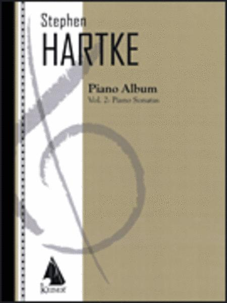 Stephen Hartke Piano Album, Volume. 2: Piano Sonatas