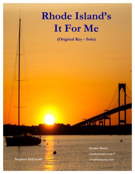 Rhode Island's It For Me (Solo - Original Key)