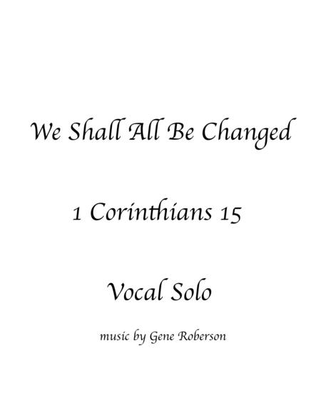 We Shall All Be Changed  Vocal Solo