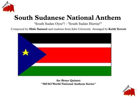 "South Sudanese National Anthem ''South Sudan Oyee''! - ''South Sudan Hurray!""  for Brass Quintet"
