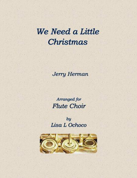 We Need a Little Christmas for Flute Choir