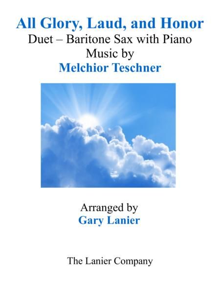 ALL GLORY, LAUD, AND HONOR (Duet – Baritone Sax & Piano with Parts)
