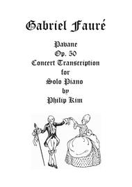 Pavane Op. 50 by Gabriel Fauré for Advanced Solo Piano
