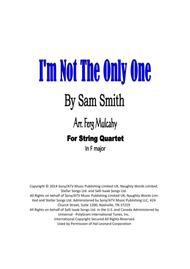 I'm Not The Only One by Sam Smith for String Quartet in F Major